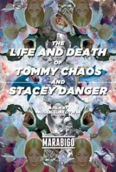 Ver película The Life and Death of Tommy Chaos and Stacey Danger