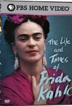 The Life and Times of Frida Kahlo on-line gratuito