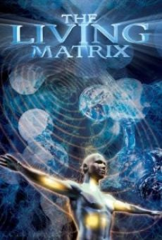 Película: The Living Matrix