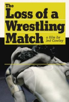 The Loss of a Wrestling Match online free