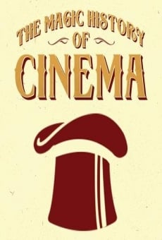 Ver película The Magic History of Cinema