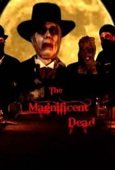 The Magnificent Dead on-line gratuito