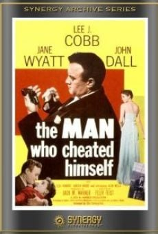 The Man Who Cheated Himself on-line gratuito