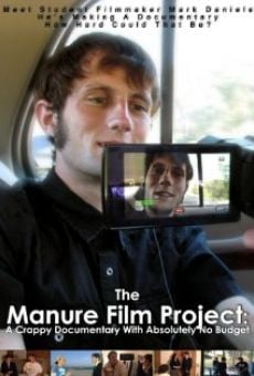 Ver película The Manure Film Project: A Crappy Documentary with Absolutely No Budget