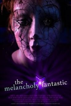 Película: The Melancholy Fantastic