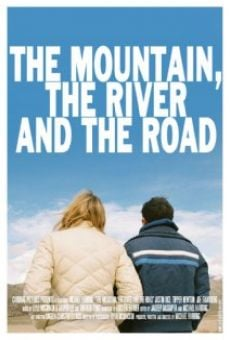 The Mountain, the River and the Road on-line gratuito