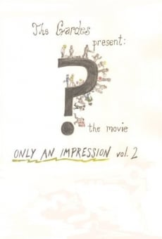 ? the Movie: Only an Impression Vol. 2 online streaming