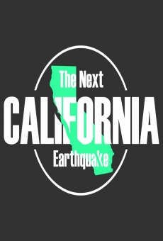 The Next California Earthquake on-line gratuito