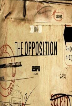 30 for 30: Soccer Stories: The Opposition Online Free