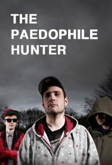 Ver película The Paedophile Hunter
