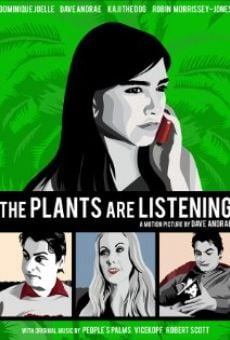 The Plants Are Listening on-line gratuito