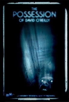 The Possession of David O'Reilly online free