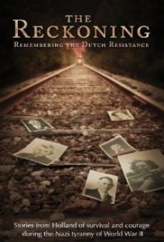 The Reckoning: Remembering the Dutch Resistance on-line gratuito