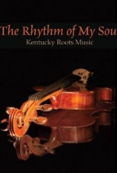 The Rhythm of My Soul: Kentucky Roots Music