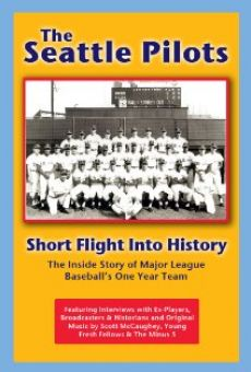 Watch The Seattle Pilots: Short Flight Into History online stream