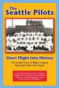 The Seattle Pilots: Short Flight Into History online free