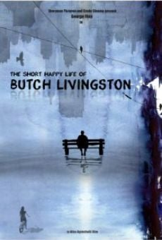Película: The Short Happy Life of Butch Livingston