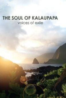 The Soul of Kalaupapa: Voices of Exile on-line gratuito