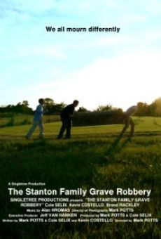 Watch The Stanton Family Grave Robbery online stream