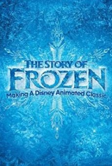 Película: The Story of Frozen: Making a Disney Animated Classic