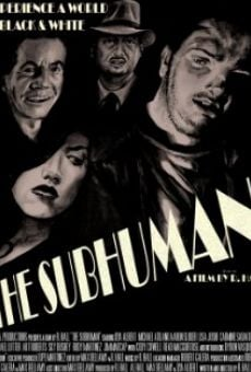 Watch The Subhuman online stream