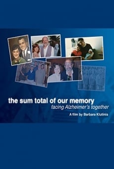 Ver película The Sum Total of Our Memory: Facing Alzheimer's Together