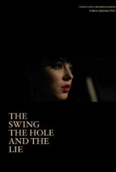 The Swing the Hole and the Lie online