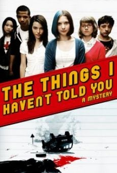 Ver película The Things I Haven't Told You