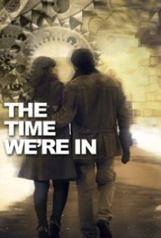 Ver película The Time We're In