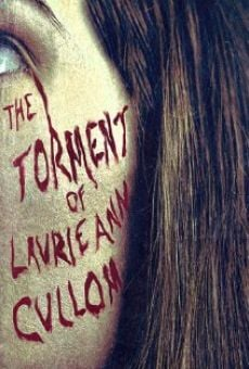 Watch The Torment of Laurie Ann Cullom online stream