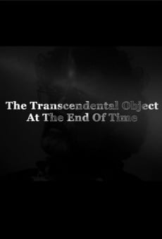 The Transcendental Object at the End of Time online free