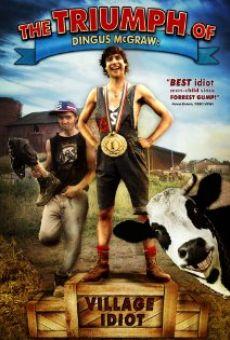 Watch The Triumph of Dingus McGraw: Village Idiot online stream