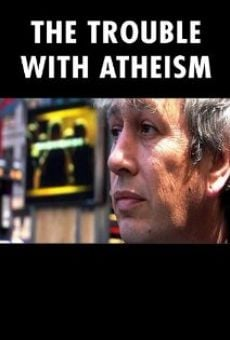 Ver película The Trouble with Atheism