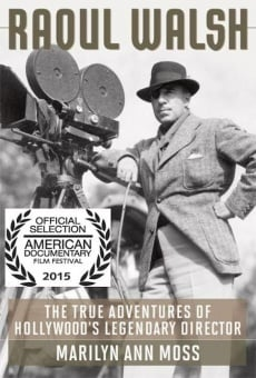 The True Adventures of Raoul Walsh on-line gratuito