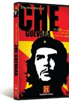 The True Story of Che Guevara en ligne gratuit