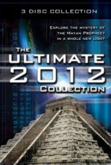 Ver película The Ultimate 2012 Collection: Explore the Mystery of the Mayan Prophecy