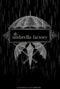 The Umbrella Factory on-line gratuito