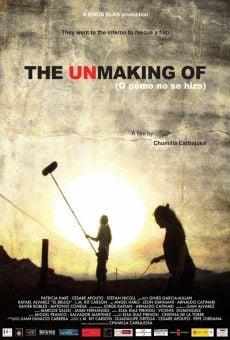 Ver película The Unmaking of (O cómo no se hizo)