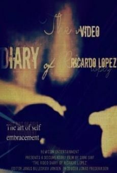 The Video Diary of Ricardo Lopez online free