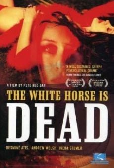 The White Horse Is Dead on-line gratuito