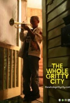 The Whole Gritty City on-line gratuito