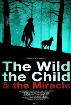 Ver película The Wild, the Child & the Miracle