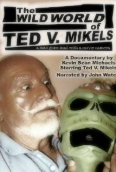 Película: The Wild World of Ted V. Mikels