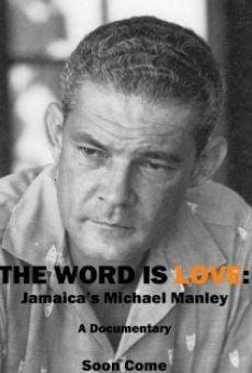 Película: The Word Is Love: Jamaica's Michael Manley