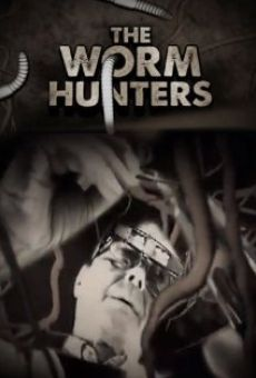 Watch The Worm Hunters online stream