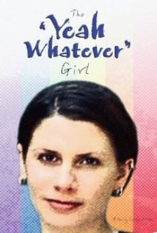 Ver película The 'Yeah Whatever' Girl