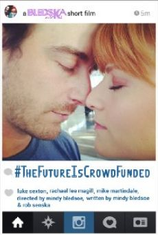 Película: #TheFutureIsCrowdFunded