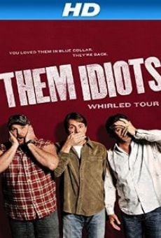 Ver película Them Idiots Whirled Tour