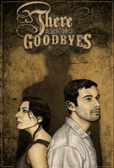 There Are No Goodbyes on-line gratuito