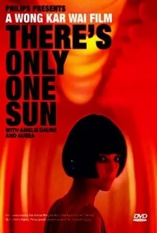 There's Only One Sun on-line gratuito
